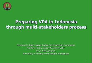 Preparing VPA in Indonesia  through multi-stakeholders process