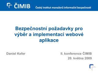 Bezpe čnostní požadavky pro výběr a implementaci webové aplikace