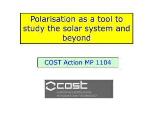 Polarisation as a tool to study the solar system and beyond