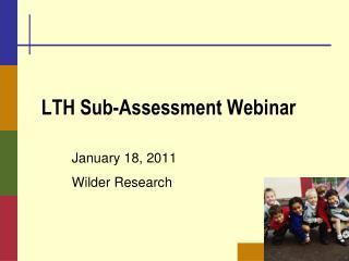 LTH Sub-Assessment Webinar