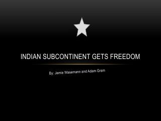 Indian subcontinent gets freedom