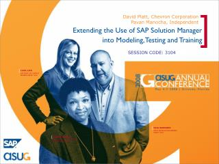 Extending the Use of SAP Solution Manager into Modeling, Testing and Training