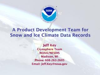 A Product Development Team for Snow and Ice Climate Data Records