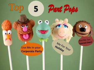 Top 5 party pops for the Healthy, Natural, Corporate, Gifts