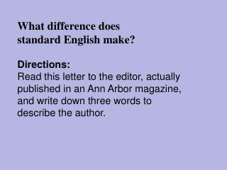 What difference does  standard English make? Directions: