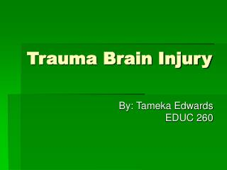 Trauma Brain Injury