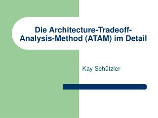 Die Architecture-Tradeoff-Analysis-Method (ATAM) im Detail