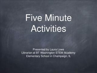 Five Minute Activities