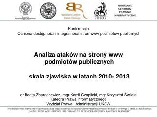 dr Beata Zbarachewicz, mgr  Kamil Czaplicki, mgr Krzysztof Świtała  Katedra Prawa Informatycznego