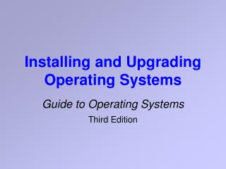 Installing and Upgrading Operating Systems