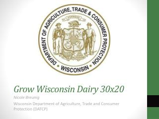 Nicole Breunig Wisconsin Department of Agriculture, Trade and Consumer Protection (DATCP)