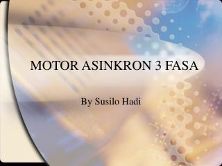 MOTOR ASINKRON 3 FASA