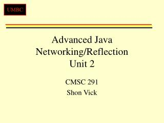 Advanced Java Networking/Reflection Unit 2