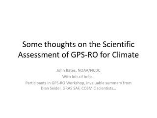 Some thoughts on the Scientific Assessment of GPS-RO for Climate