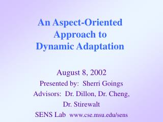 An Aspect-Oriented  Approach to  Dynamic Adaptation