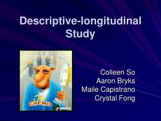 Descriptive-longitudinal Study