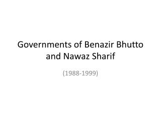 Governments of Benazir Bhutto and Nawaz Sharif