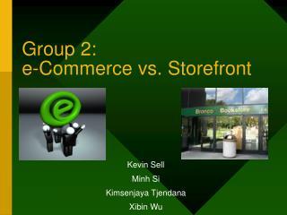 Group 2:  e-Commerce vs. Storefront