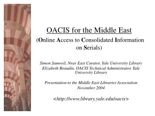 OACIS for the Middle East ( O nline  A ccess to  C onsolidated  I nformation on  S erials)