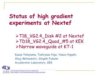 Status of high gradient experiments at Nextef