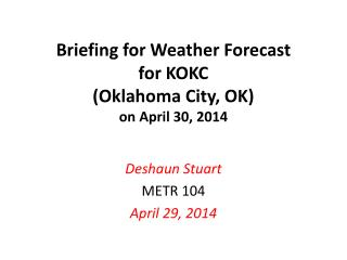 Briefing for Weather Forecast  for KOKC (Oklahoma City, OK) on April 30, 2014