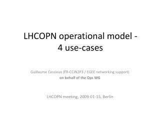 LHCOPN operational model - 4 use-cases