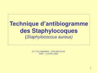 Technique d'antibiogramme des Staphylocoques ( Staphylococcus aureus)