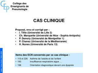 CAS CLINIQUE Proposé, revu et corrigé par : I. Tillie (Université de Lille 2)