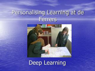 Personalising Learning at de Ferrers