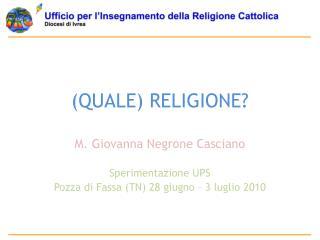 (QUALE) RELIGIONE?