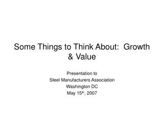 Some Things to Think About:  Growth & Value