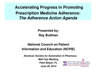 Accelerating Progress in Promoting Prescription Medicine Adherence: The Adherence Action Agenda