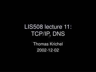 LIS508 lecture 11: TCP/IP, DNS