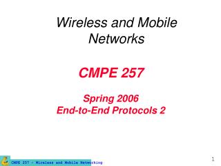 CMPE 257 Spring 2006 End-to-End Protocols 2