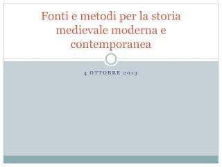 Fonti e metodi per la storia medievale moderna e contemporanea