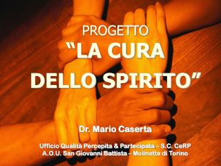"""PROGETTO """"LA CURA  DELLO SPIRITO"""" Dr. Mario Caserta"""
