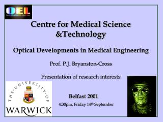 Centre for Medical Science &Technology  Optical Developments in Medical Engineering