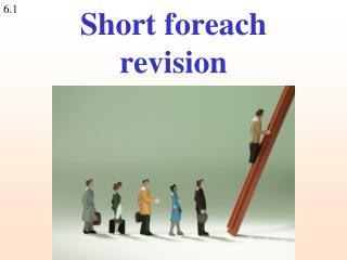 Short foreach revision