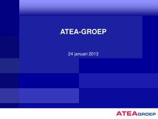 ATEA-GROEP 24 januari 2013