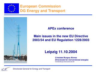 APEx conference Main issues in the new EU Directive 2003/54 and EU Regulation 1228/2003