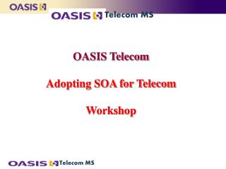OASIS Telecom  Adopting SOA for Telecom  Workshop