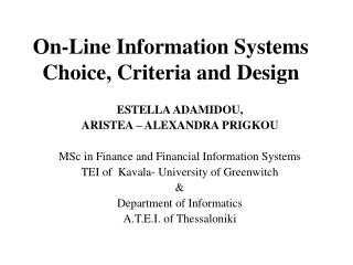 On-Line Information Systems Choice, Criteria and Design