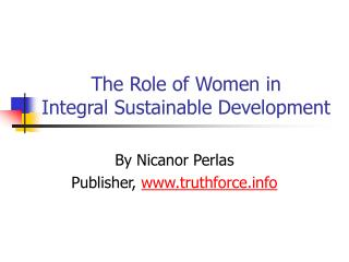 The Role of Women in  Integral Sustainable Development