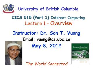 University of British Columbia CICS 515 (Part 1) Internet Computing Lecture 1 -  Overview