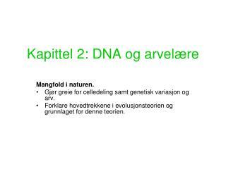 Kapittel 2: DNA og arvelære