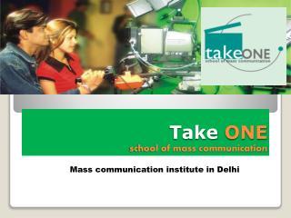 Mass Communication Institutes in Delhi