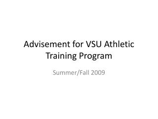 Advisement for VSU Athletic Training Program