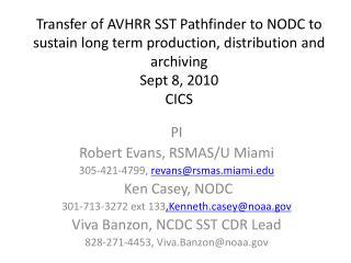 PI  Robert Evans, RSMAS/U Miami 305-421-4799,  revans@rsmas.miami  Ken Casey, NODC