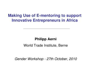 Making Use of E-mentoring to support Innovative Entrepreneurs in Africa