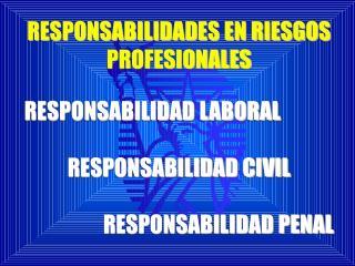 RESPONSABILIDADES EN RIESGOS PROFESIONALES